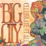 BIG CITY - Celebrate It All