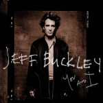 JEFF BUCKLEY - You and I
