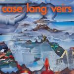 NEKO CASE, K.D. LANG, LAURA VEIRS - case-lang-veirs