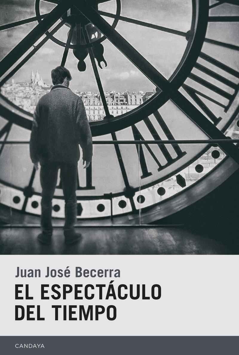 """Juan José Becerra: """"El espectáculo del tiempo"""""""