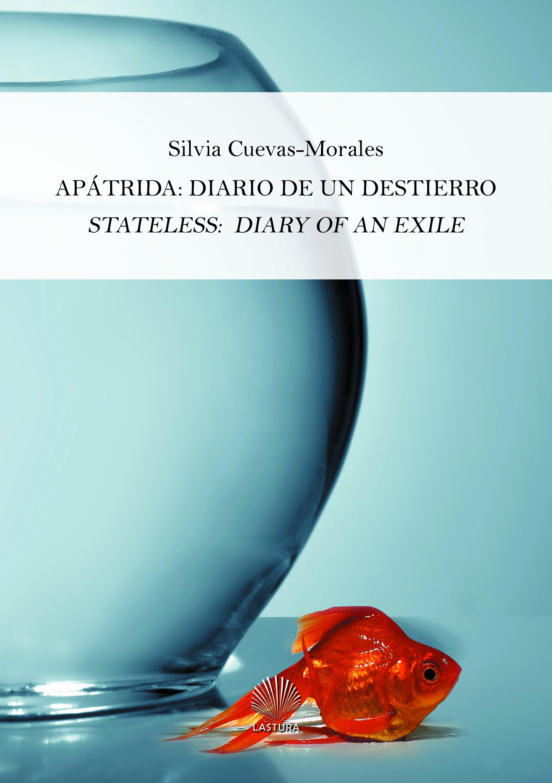 """Silvia Cuevas-Morales: """"Apátrida: Dietario de un destierro"""""""