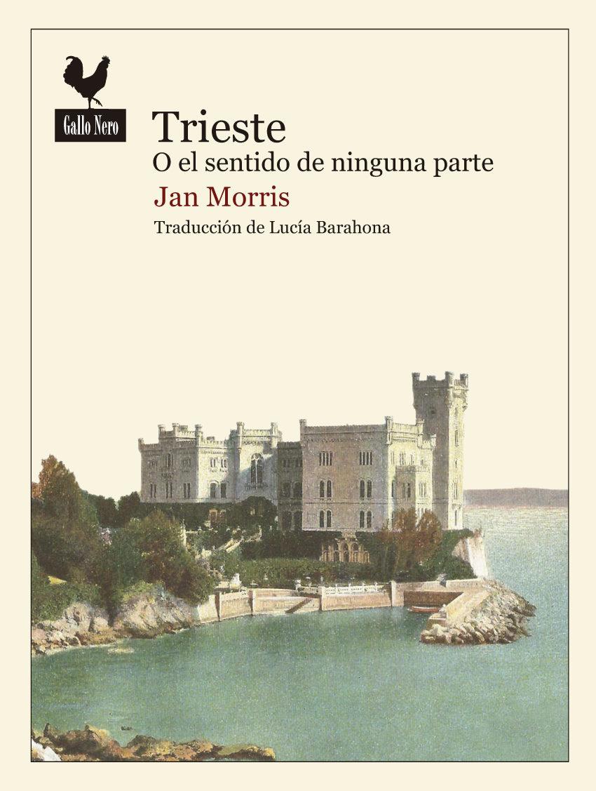 """Jan Morris: """"Trieste o el sentido de ninguna parte"""""""