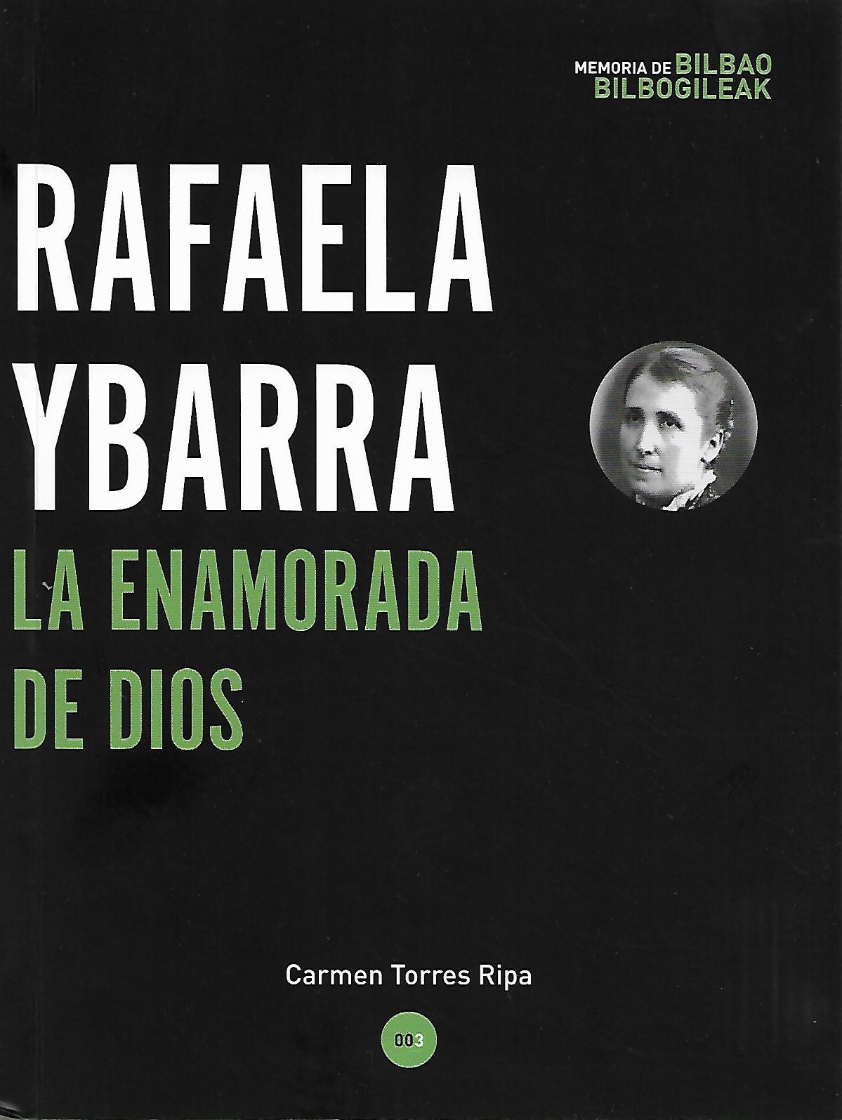 "Carmen Torres Ripa: ""Rafaela Ybarra. La enamorada de Dios"""