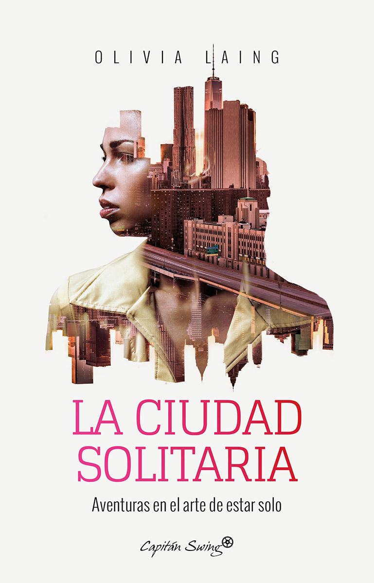 "Olivia Laing: ""La ciudad solitaria"""