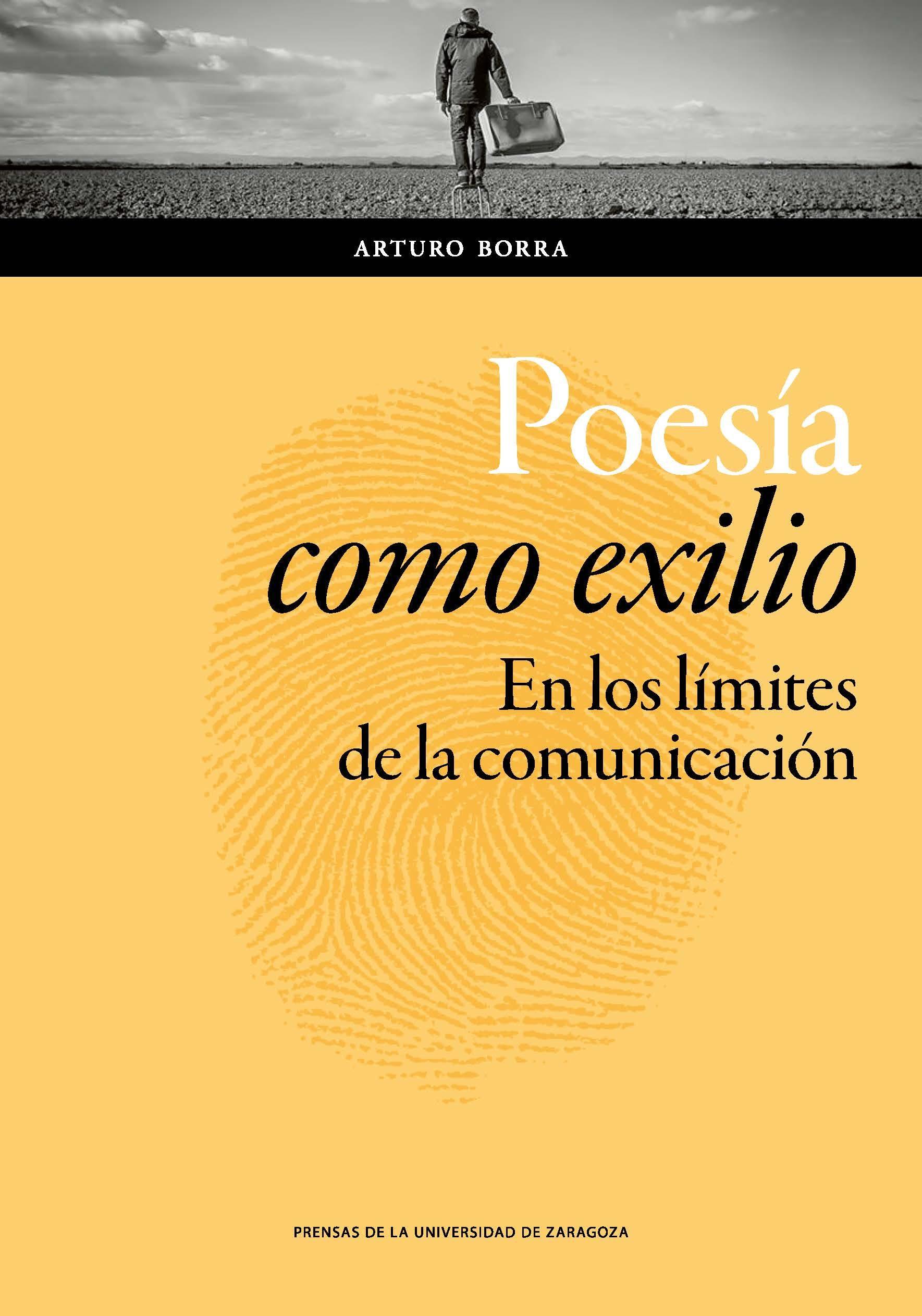 """Arturo Borra: """"Poesía como exilio. En los límites de la comunicación"""""""