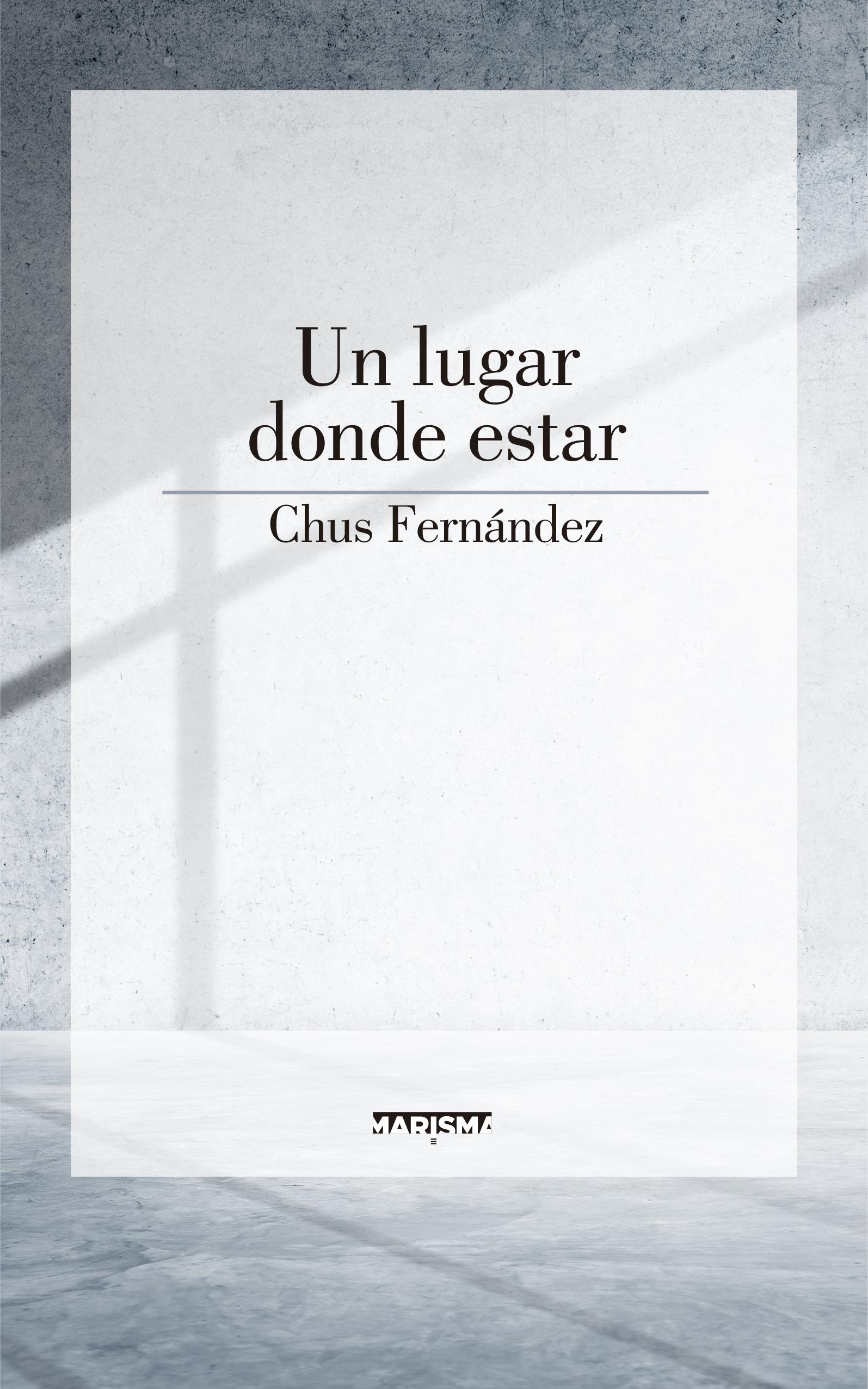 Chus Fernández: Un lugar donde estar