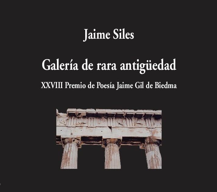 """Jaime Siles: """"Galería de rara Antigüedad"""""""