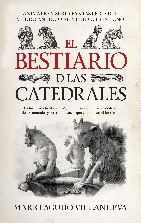 """Mario Agudo: """"El bestiario de las catedrales"""""""