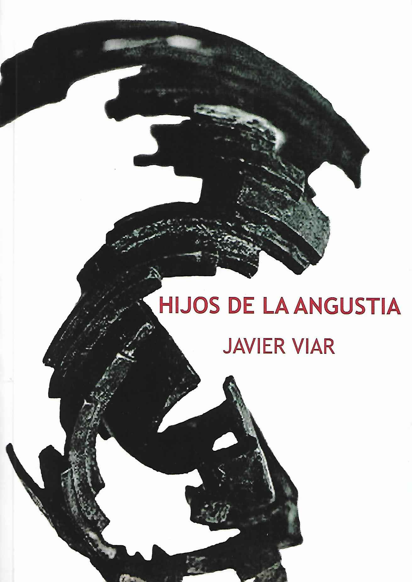 Javier Viar: «Hijos de la angustia»