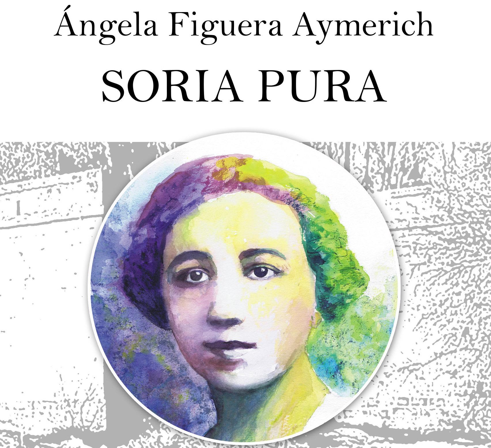 Ángela Figuera: «Soria pura»
