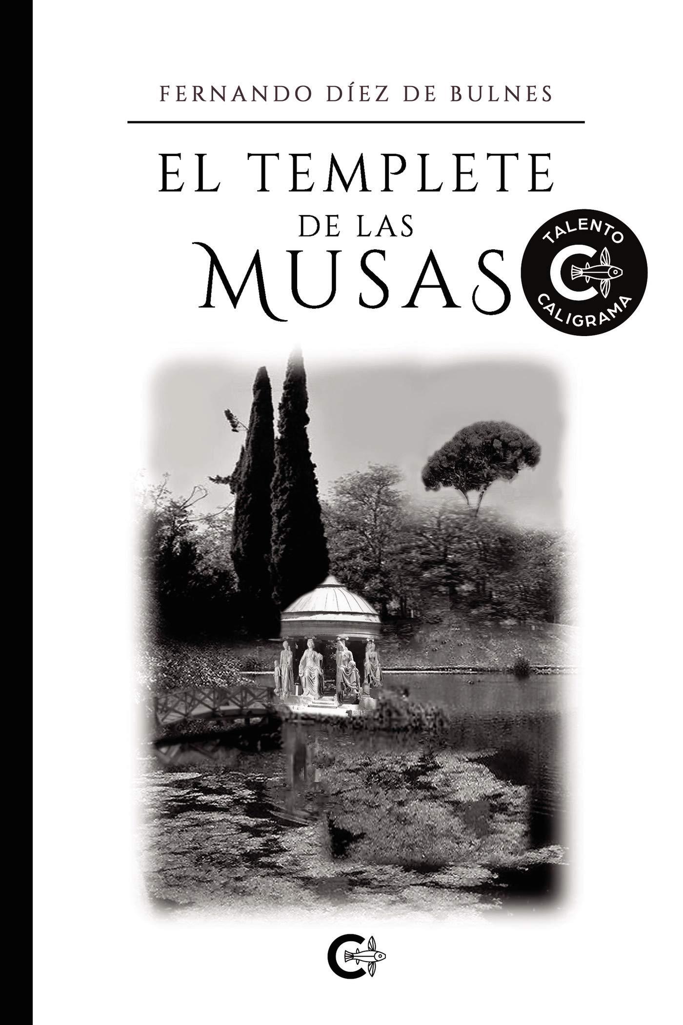 """Fernando Díez de Bulnes: """"El templete de las musas"""""""
